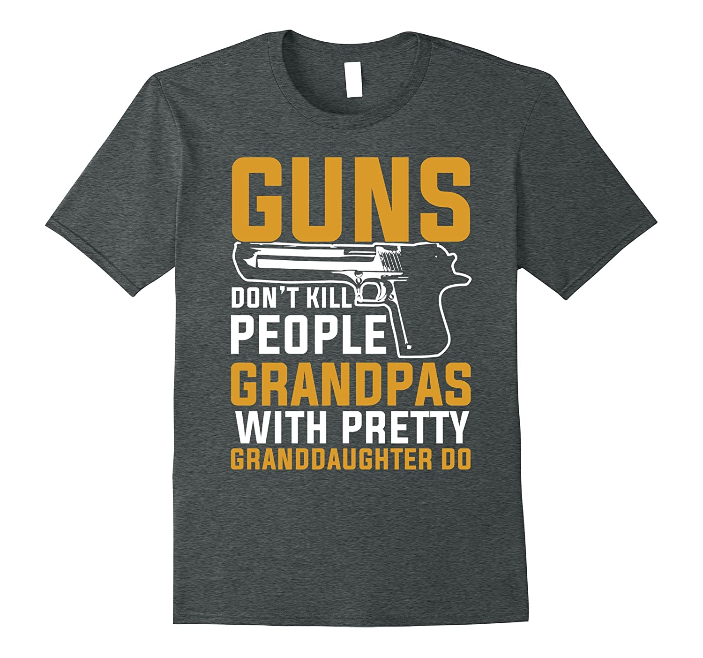 Mens Guns don't kill, Grandpas with granddaughter do T-Shirt,-Teeae