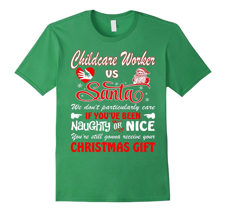Childcare Worker Vs Santa Receive Christmas Gift T Shirt-Art
