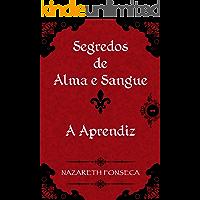 Segredos de Alma e Sangue: A Aprendiz (Serie Segredos de Alma e Sangue Livro 1)