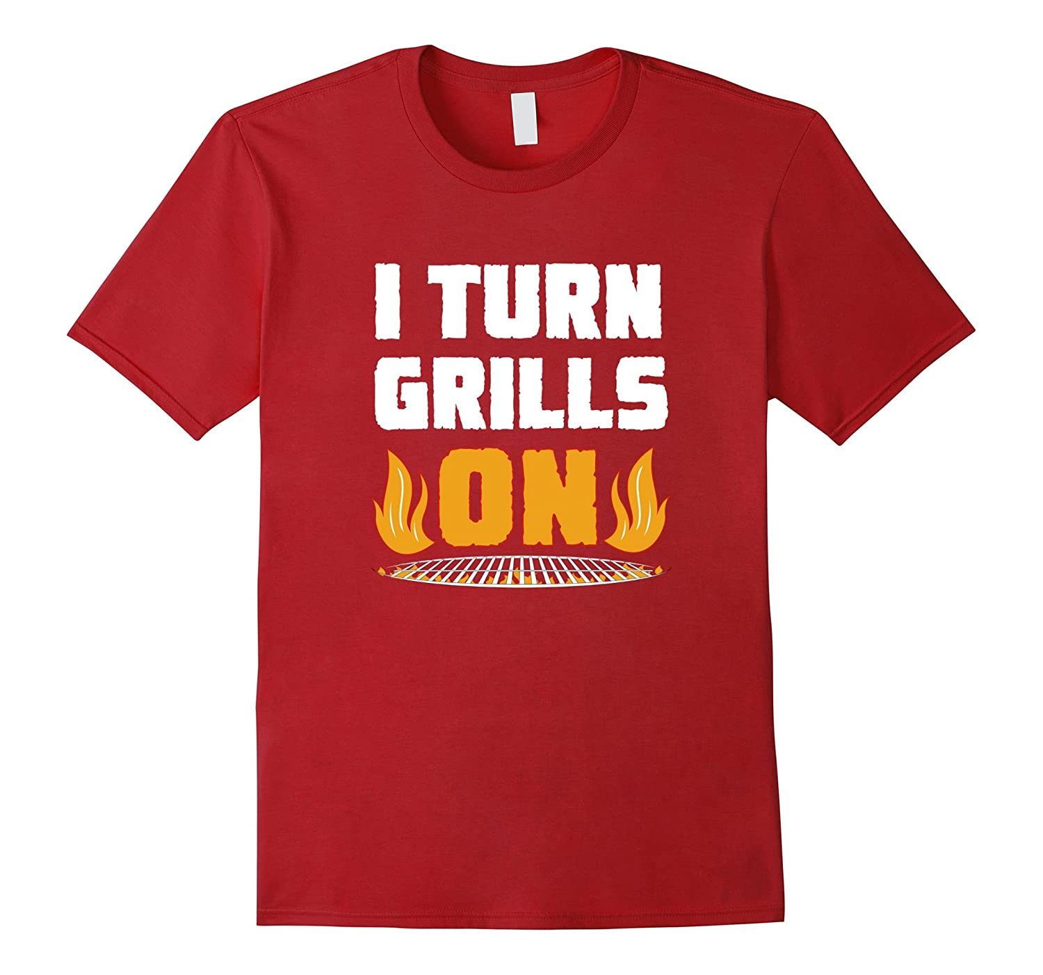 I Turn Grills On Funny BBQ T-Shirt Grilling Pun Joke Master