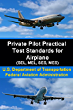 Private Pilot Practical Test Standards for Airplane (SEL, MEL, SES, MES) (English Edition)