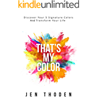 That's My Color: Discover Your 5 Signature Colors And Transform Your Life book cover