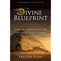 THE DIVINE BLUEPRINT: TEMPLES, POWER PLACES, AND THE GLOBAL PLAN TO SHAPE THE HUMAN SOUL. (English Edition)