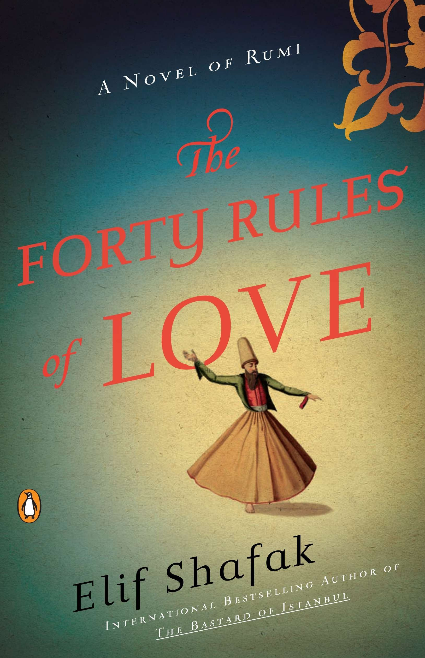 The Forty Rules of Love: A Novel of Rumi: Amazon.de: Elif Shafak ...