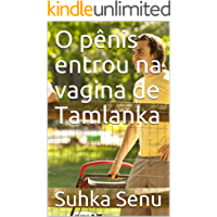 O pênis entrou na vagina de Tamlanka (Portuguese Edition)