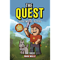 The Quest: The Oasis (Book 12): In Peril (An Unofficial Minecraft Book for Kids Ages 9 - 12 (Preteen) (The Quest: The Untold Story of Steve)