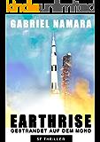 EARTHRISE - Gestrandet auf dem Mond: Ein Astronauten Weltraum Survival Abenteuer