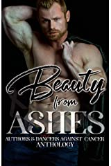 Beauty from Ashes: Authors & Dancers Against Cancer Anthology Kindle Edition