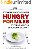 Hungry for Miles: Cycling across Europe on One Pound a Day (English Edition)