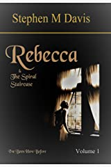 Rebecca & the Spiral Staircase - Volume 1 in The Rebecca Chronicles series.: I've Been Here Before Kindle Edition