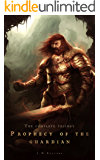 Prophecy of the Guardian: The Complete Trilogy