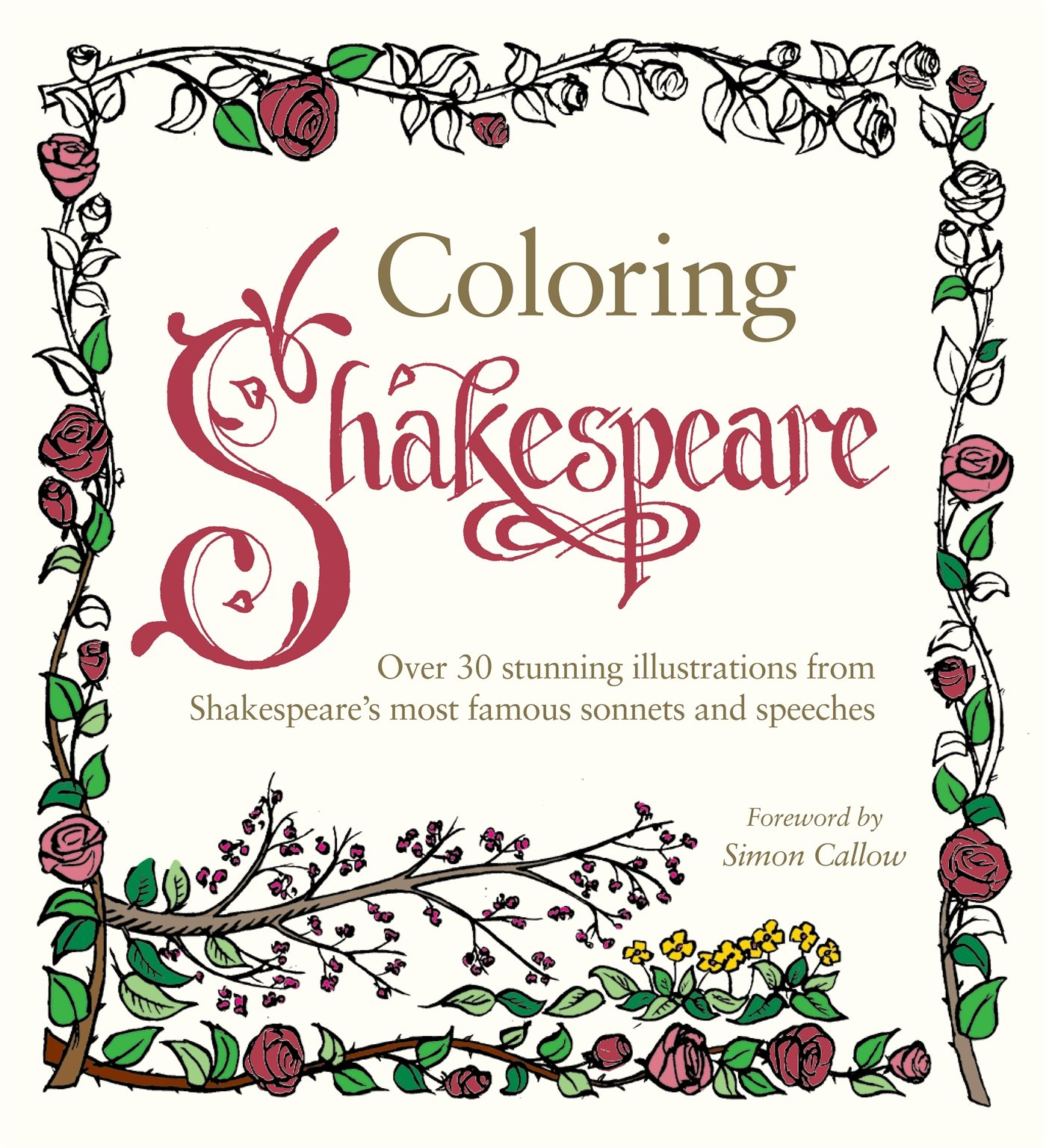Coloring Shakespeare: Over 30 Stunning Illustrations from Shakespeare's Most Famous Sonnets and Speeches PDF