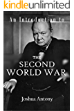 An Introduction to The Second World War: The Call to Arms (World War II Book 1)