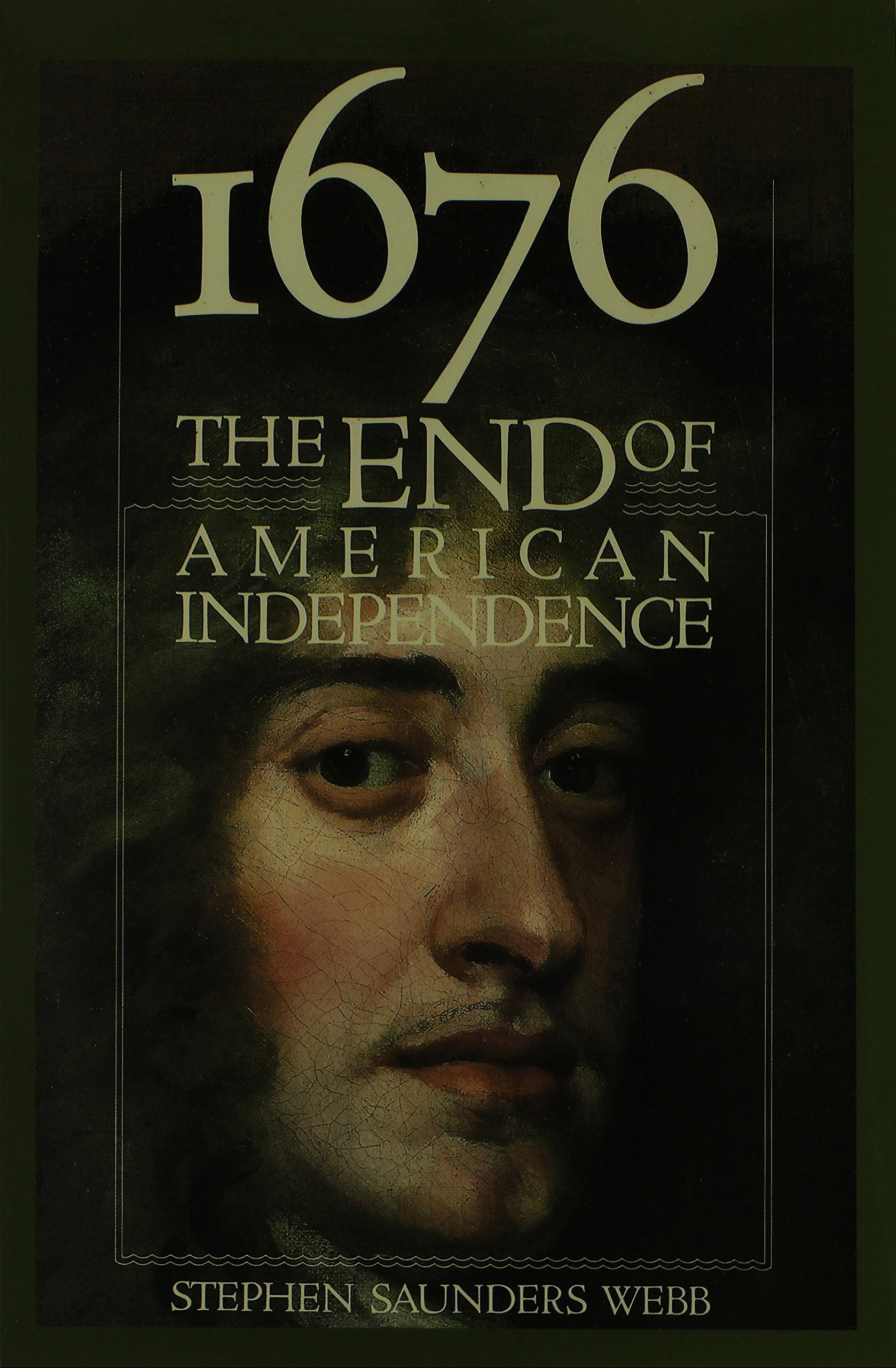 1676: The End of American Independence: Stephen Webb: 9780815603610:  Amazon.com: Books