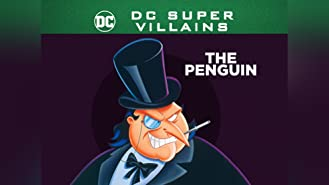 DC Super-Villains: The Penguin: The Complete First Season