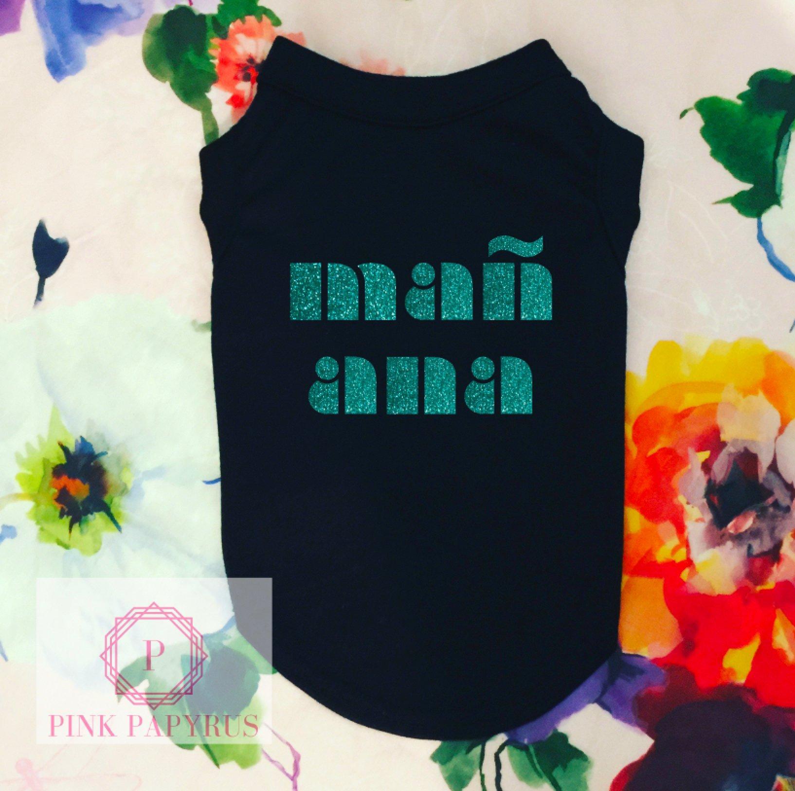 Mañana Dog Shirt