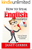 English: How to Speak English Fluently: Tips and Tricks for English Learners