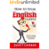 English: How to Speak English Fluently: Tips and Tricks for English Learners (English Edition)