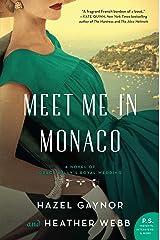 Meet Me in Monaco: A Novel of Grace Kelly's Royal Wedding Kindle Edition