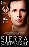 For The Sub: (An Erotic Romance) (Mastered Book 5)