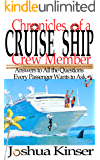 Chronicles of a Cruise Ship Crew Member: Answers to All the Questions Every Passenger Wants to Ask (English Edition)