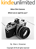 Nikon Film Cameras: Which one is right for you?
