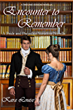 Encounter to Remember: A Pride and Prejudice Variation Novella (Times and Seasons Novella)