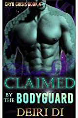 Claimed by the Bodyguard: A Knotty Alien Romance in Space (Cryo Crisis Book 4) Kindle Edition