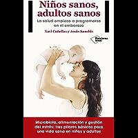 Niños sanos, adultos sanos: La salud empieza a programarse en el embarazo (Spanish Edition)