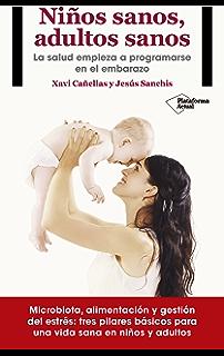Niños sanos, adultos sanos: La salud empieza a programarse en el…