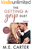 The Getting a Grip Duet Complete Box Set: A #MyNewLife Romantic Comedy