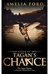 Tagan's Chance: A Romantic Suspense With A Twist (The Tagan Series Book 4) Kindle Edition