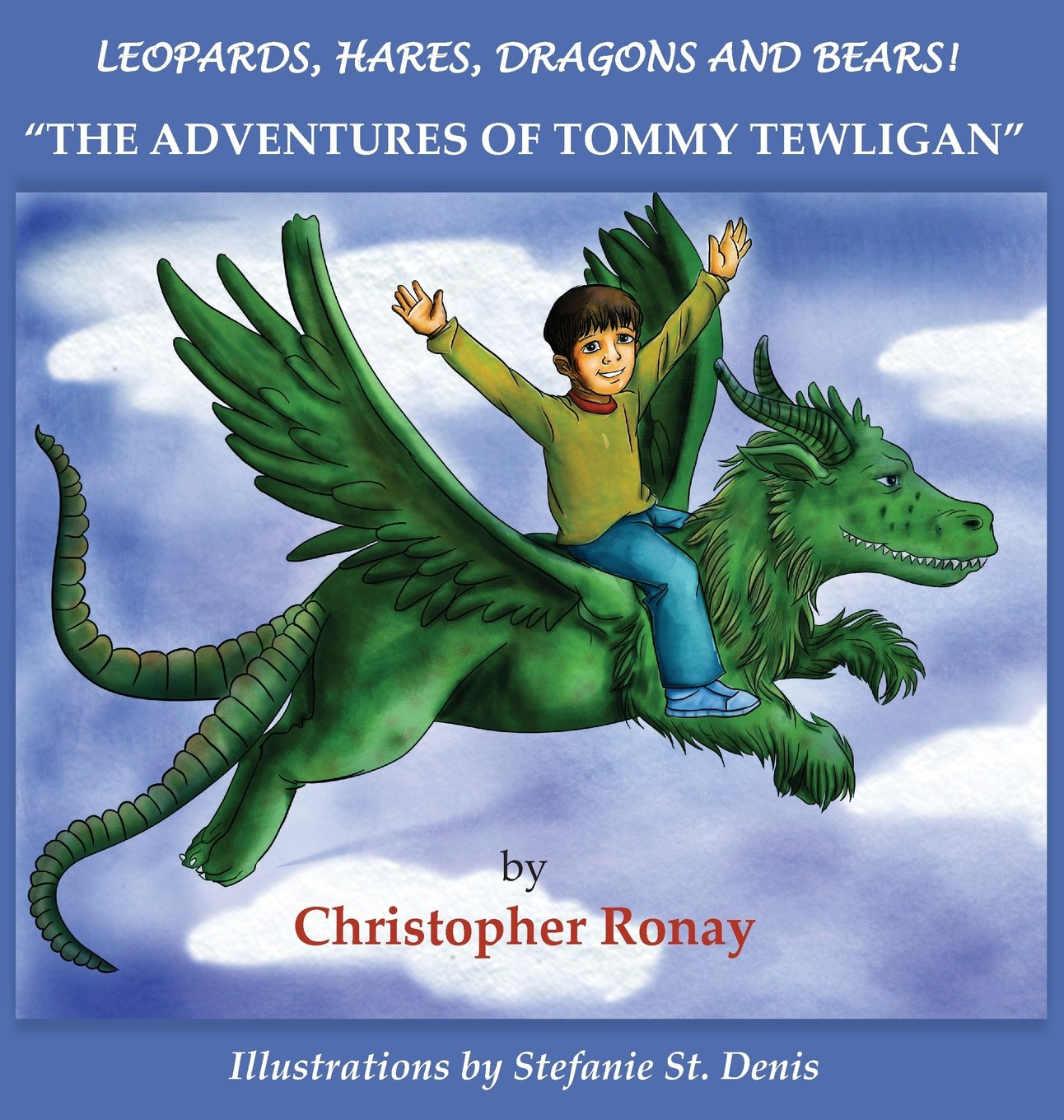 "Leopards, Hares, Dragons and Bears!: ""The Adventures of Tommy Tewligan"" ebook"
