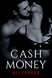 Cash Money: (A Gritty Bad Boy Romance) (Bad Money Series Book 4)