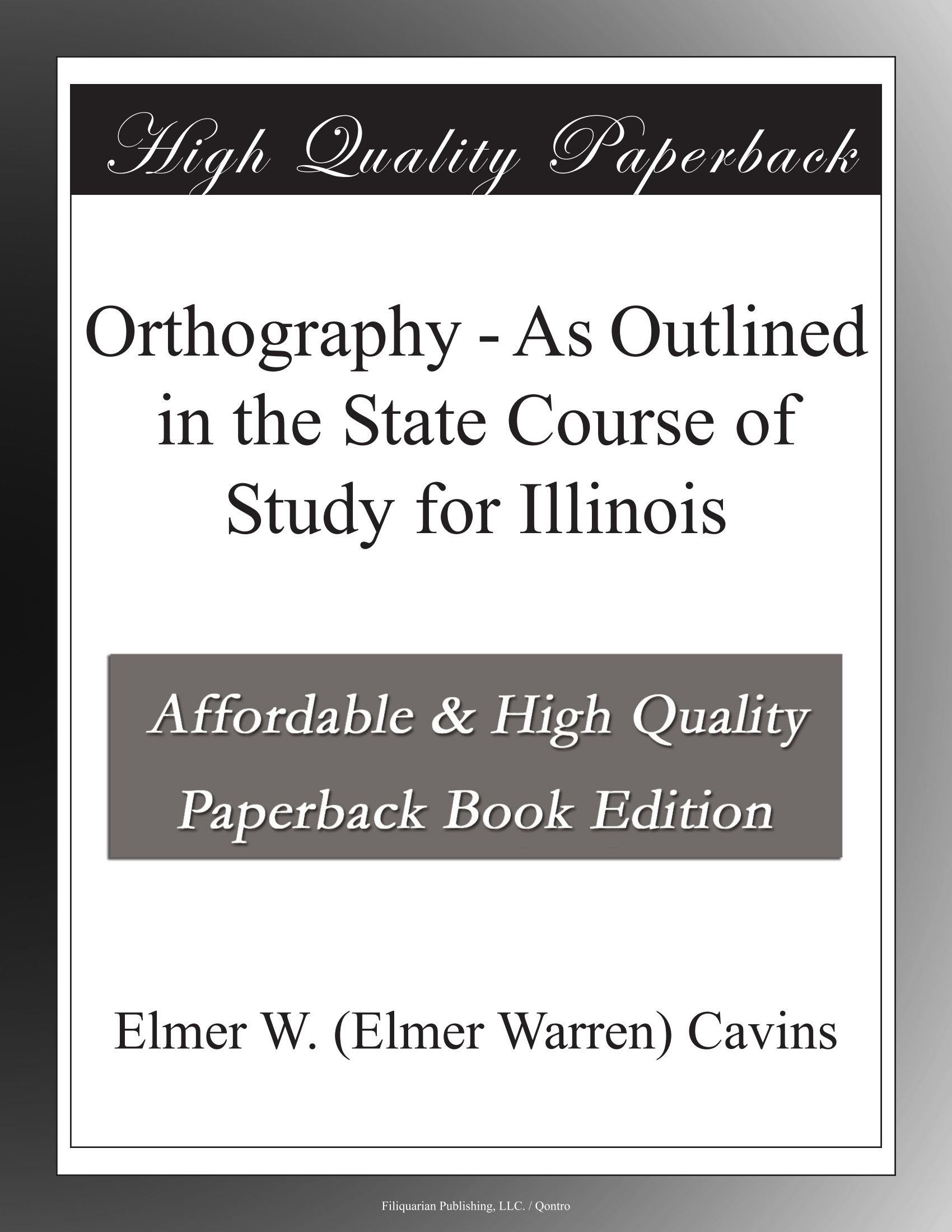 Orthography - As Outlined in the State Course of Study for Illinois ebook