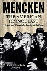 Mencken: The American Iconoclast Kindle Edition