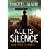 All Is Silence: Post-Apocalyptic Young Adult (Deserted Lands Book 1)