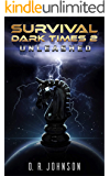 Survival: Dark Times 2: Unleashed (Survival Dark Times)