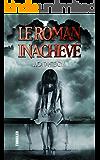 Le roman inachevé (French Edition)