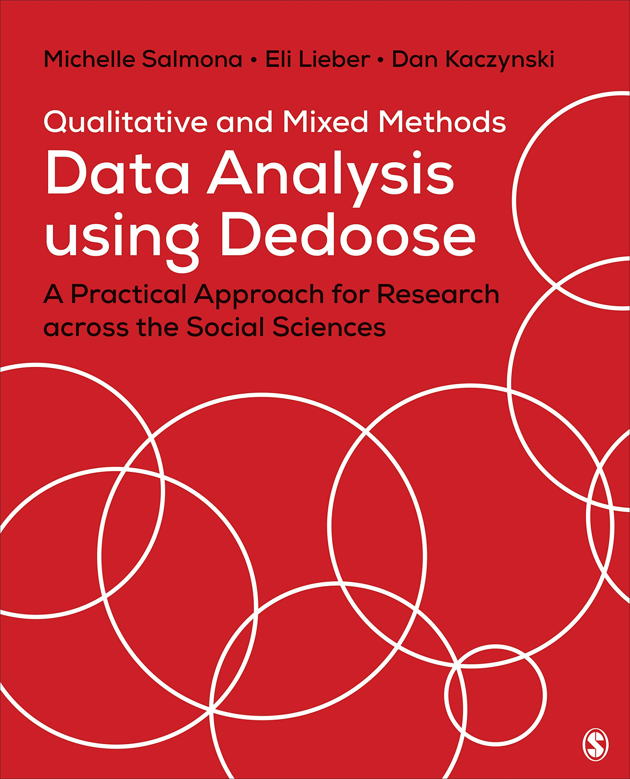 Qualitative and Mixed Methods Data Analysis Using Dedoose: A Practical Approach for Research Across the Social Sciences by SAGE Publications, Inc