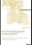 Der schemapädagogische Handwerkskoffer. 30 praktische Methoden zum Konfliktmanagement  in Schule und sozialer Arbeit: Mit Online-Materialien (Schemapädagogik kompakt 12)