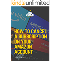 How to Cancel a Subscription: Step-By-Step Illustrated Guide to Cancel Instantly Any Subscription on Your Amazon Account…