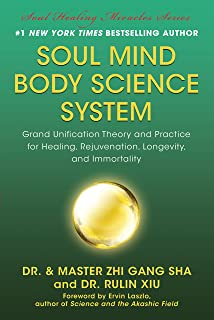 Soul Mind Body Science System  Grand Unification Theory and Practice for  Healing 0862ecc72e0