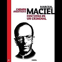 Marcial Maciel: Historia de un criminal