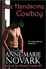 One Handsome Cowboy (Return to Stone Creek Book 3) Kindle Edition
