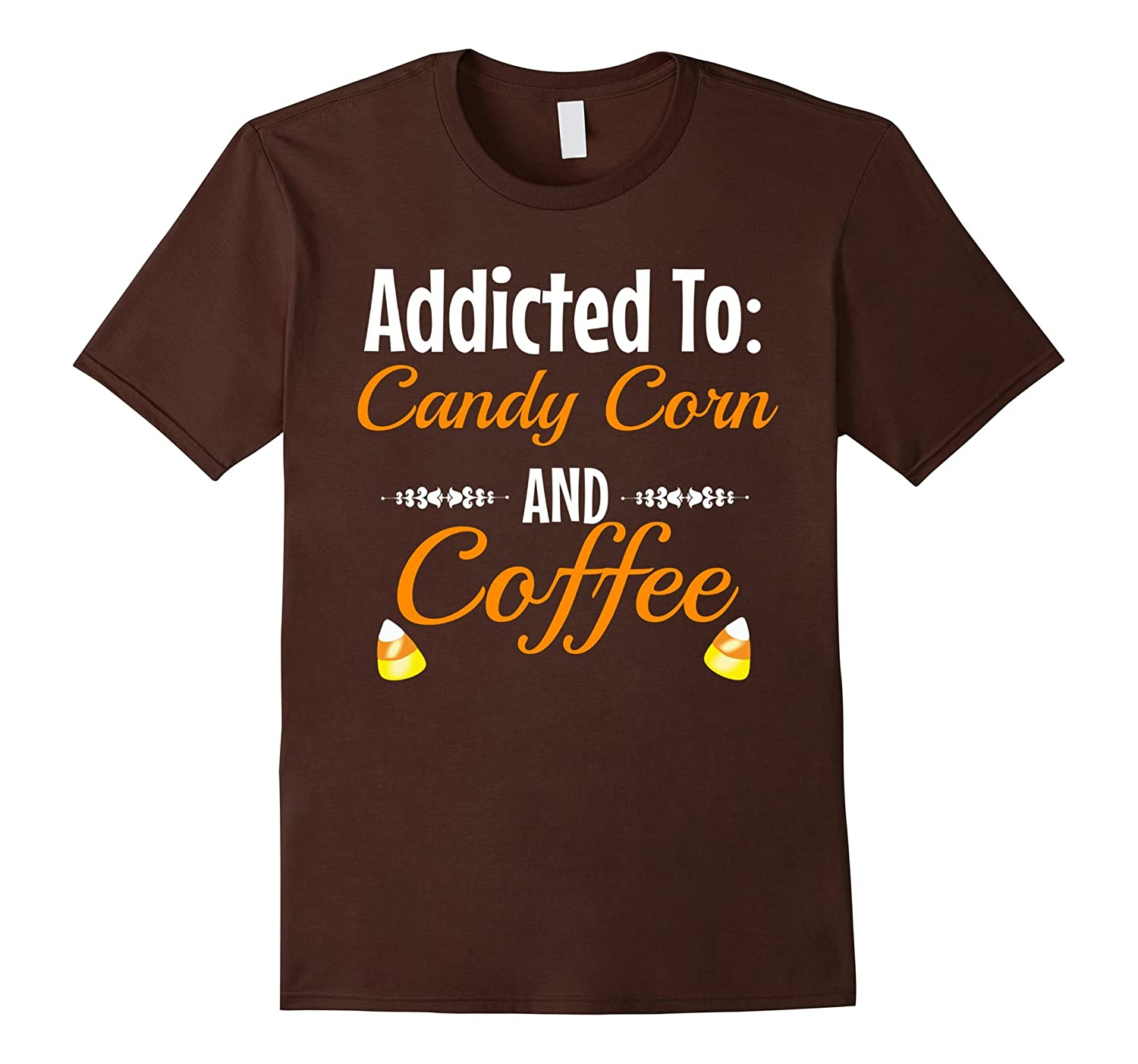 Addicted To: Candy Corn And Coffee T-Shirt-Art