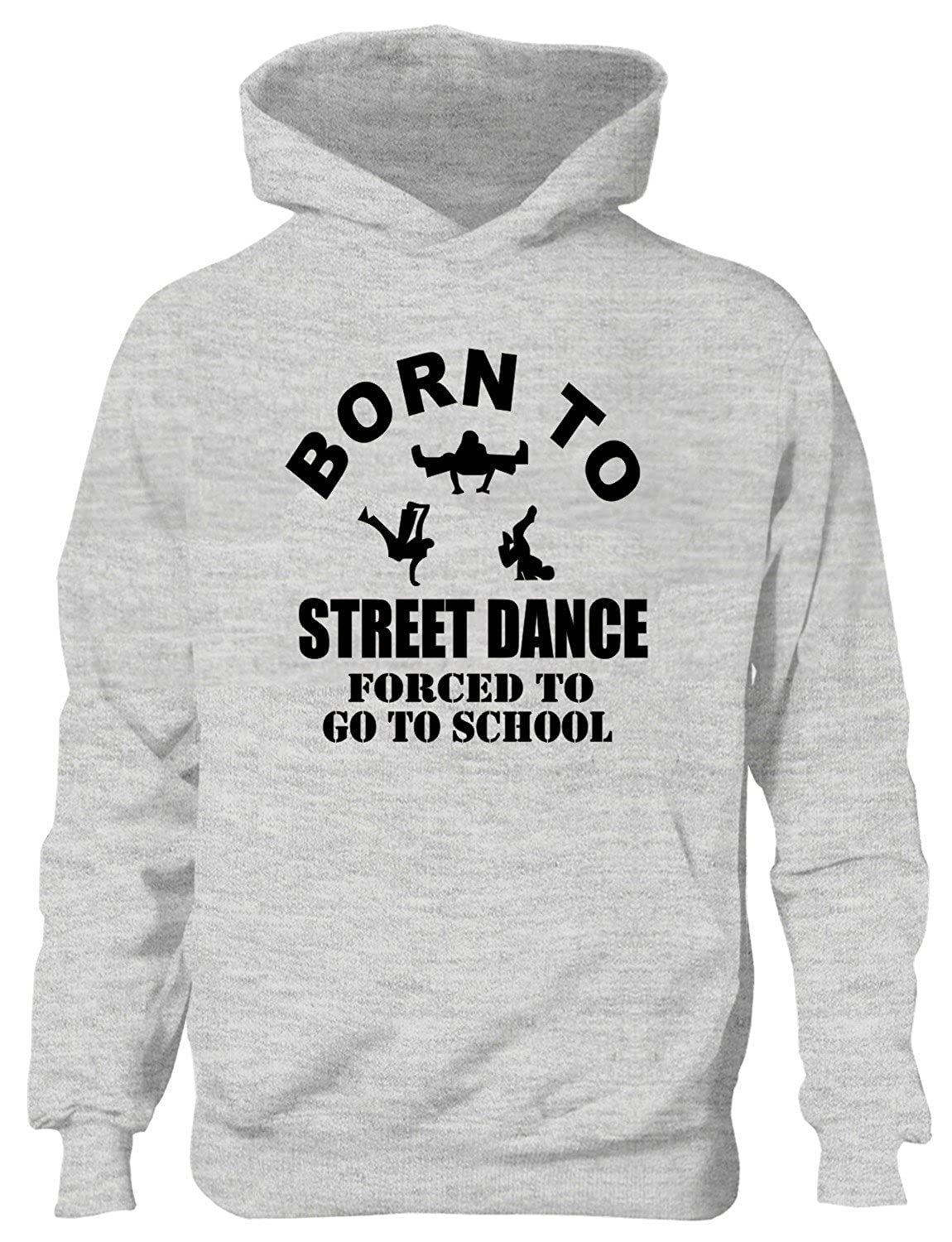 Born to Street Dance Forced to Go to School Kids Hoodie Sizes 1-13 Years