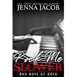 Rock Me Slower: An Enemies to Lovers Romance (Bad Boys of Rock Book 3)