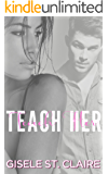Teach Her: A Professor and Student romance (School of Seduction Book 2)