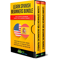 Learn Spanish Beginners Bundle: The Ultimate Audiobook Bundle for Learning Spanish: Speak in Your Car Like Crazy Language Lessons Level 1 & 2 Vocabulary ... Travel and Conversation (English Edition)